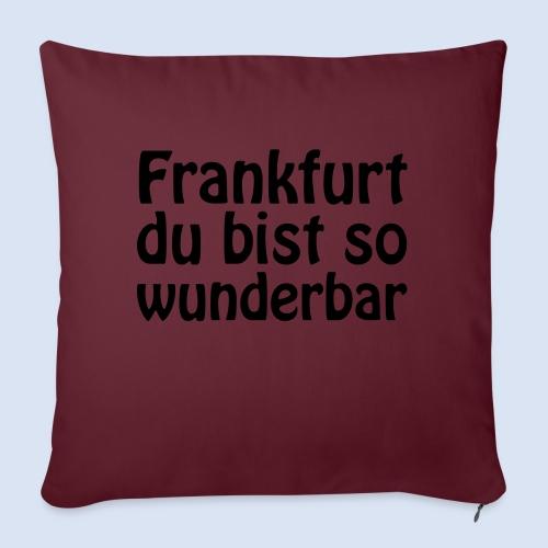 FRANKFURT Du bist so - Sofakissen mit Füllung 44 x 44 cm