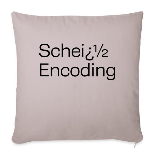 Scheiß Encoding - Sofakissen mit Füllung 44 x 44 cm