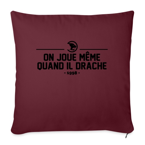 On Joue Même Quand Il Dr - Sofa pillow with filling 45cm x 45cm