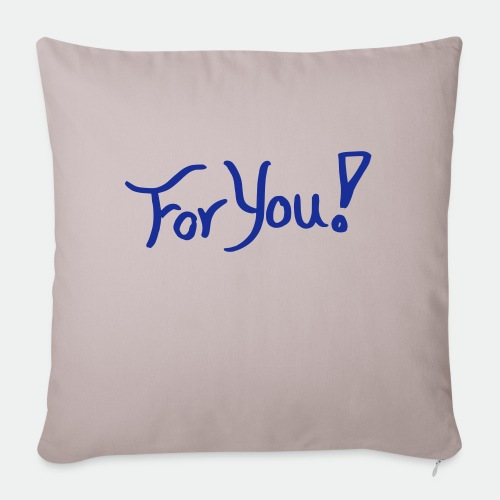 for you! - Sofa pillow with filling 45cm x 45cm