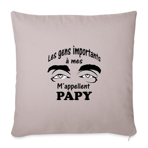Les gens importants à mes yeux m'appellent PAPY - Coussin et housse de 45 x 45 cm