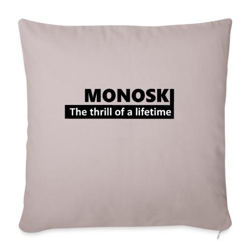 MONOSKI the thrill of a lifetime BLACK - Soffkudde med stoppning 44 x 44 cm