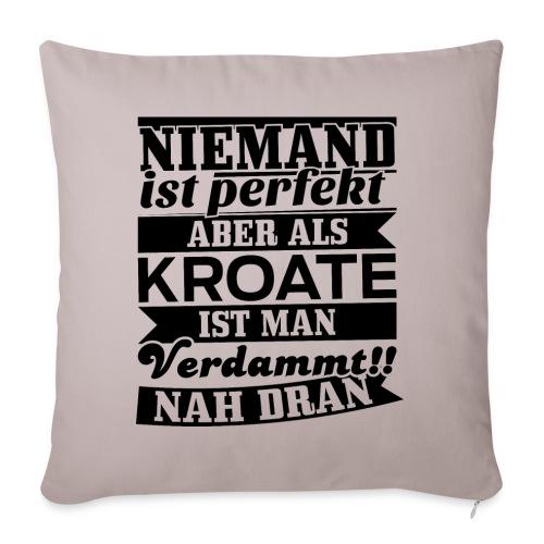 Niemand ist perfekt, als Kroate schon - Sofakissen mit Füllung 44 x 44 cm