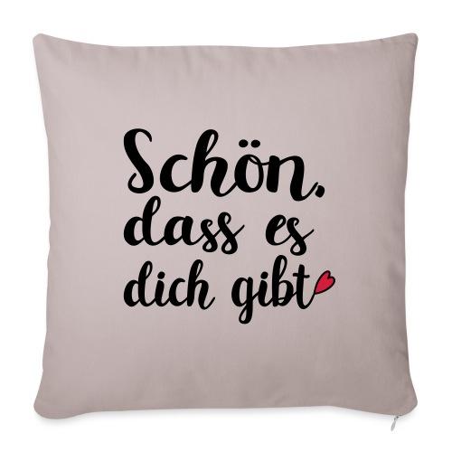 Schön dass es dich gibt Mann Frau Liebe Geschenk - Sofakissen mit Füllung 44 x 44 cm