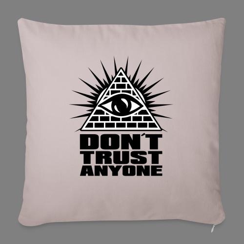 dont trust anyone - Sofakissen mit Füllung 44 x 44 cm