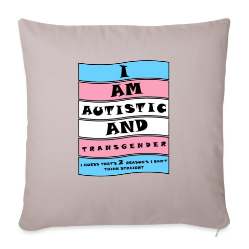 Autistic and Transgender   Funny Quote - Sofa pillow with filling 45cm x 45cm