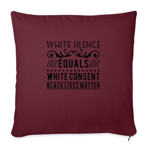 White silence equals white consent black lives - Sofakissen mit Füllung 44 x 44 cm