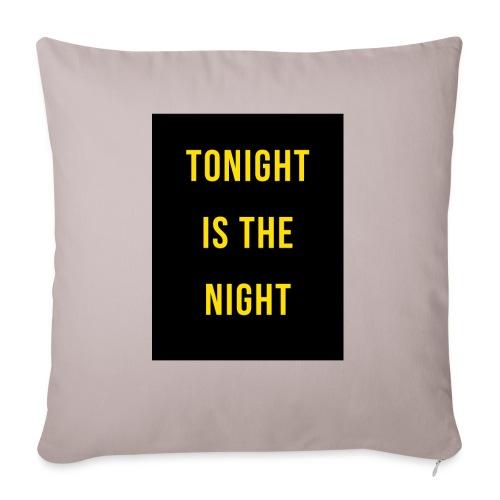 Tonight is the night - Lifestyle - Cojín de sofá con relleno 44 x 44 cm