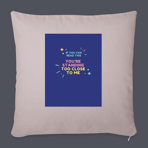 Standing too close T-shirt - Sofa pillow with filling 45cm x 45cm