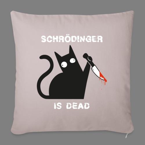 Schrödinger is dead - Sofakissen mit Füllung 44 x 44 cm