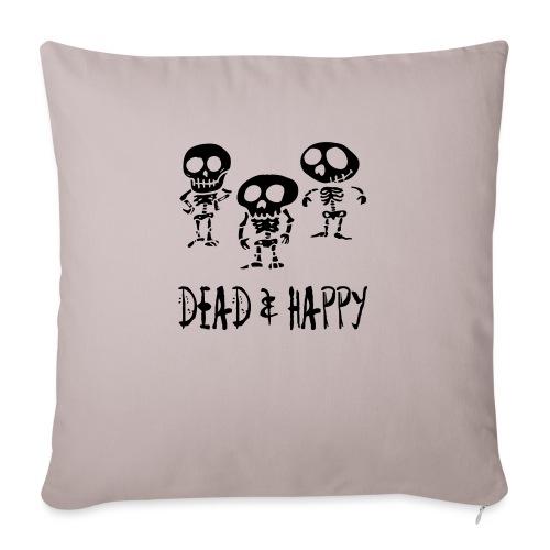 dead & happy - Sofakissen mit Füllung 44 x 44 cm