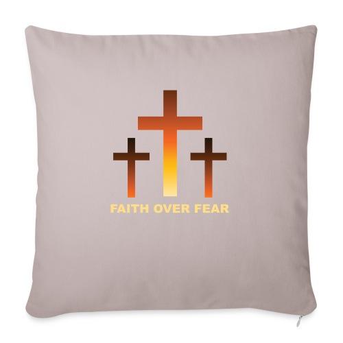 Faith over fear - Soffkudde med stoppning 44 x 44 cm