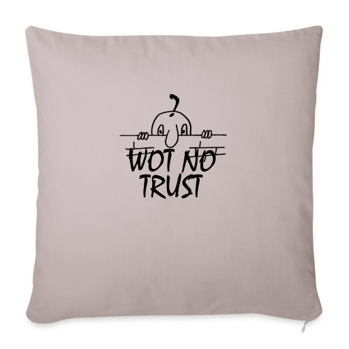 WOT NO TRUST - Sofa pillow with filling 45cm x 45cm