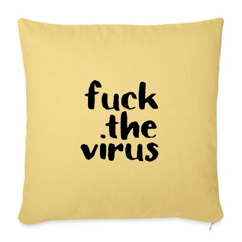 F*** the virus - Sofakissen mit Füllung 44 x 44 cm