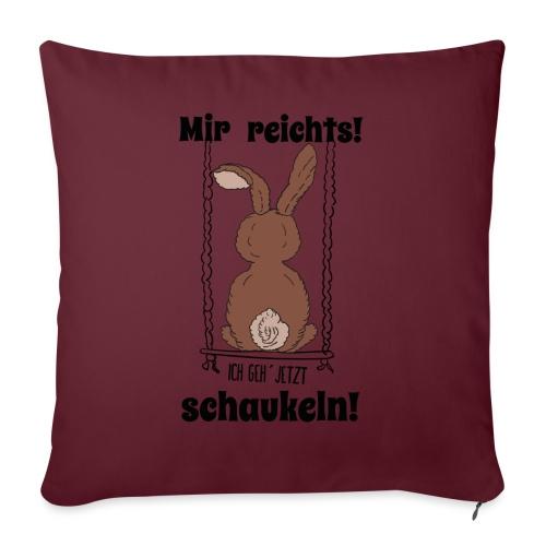 Mir reichts ich geh jetzt schaukeln Hase Kaninchen - Sofakissen mit Füllung 44 x 44 cm
