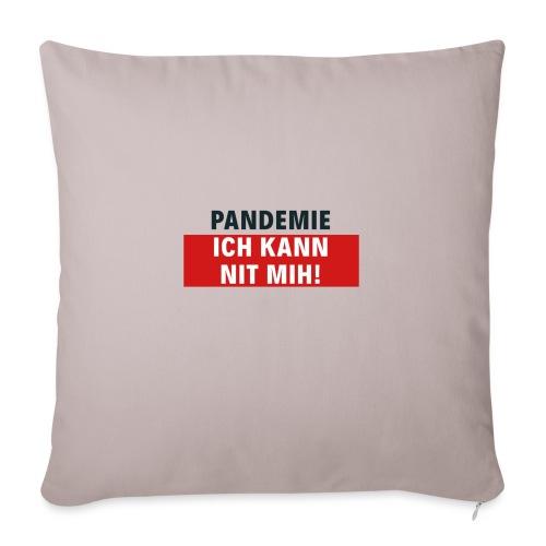 Pandemie ich kann nit mih! - Sofakissen mit Füllung 44 x 44 cm