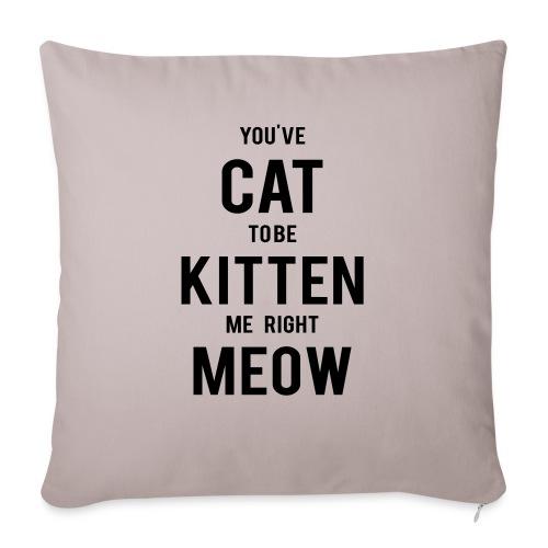 CAT to be KITTEN me - Sofakissen mit Füllung 44 x 44 cm