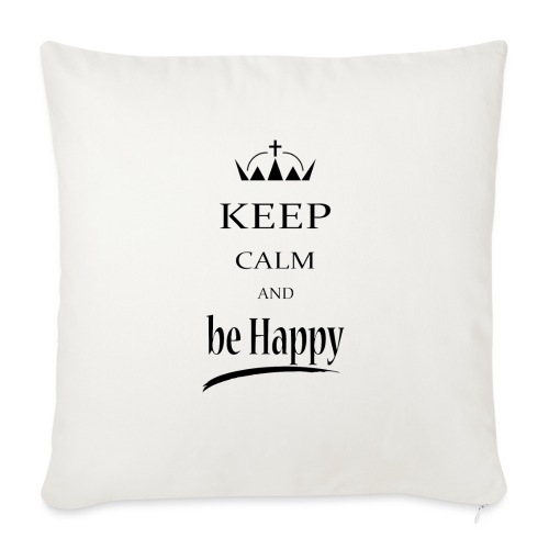 keep_calm and_be_happy-01 - Cuscino da divano 44 x 44 cm con riempimento