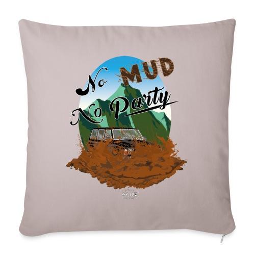 No Mud No Party - Patrol - Cojín de sofá con relleno 44 x 44 cm