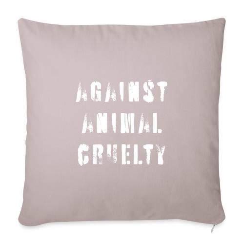 Against Animal Cruelty / tegen dierenmishandeling - Bankkussen met vulling 44 x 44 cm