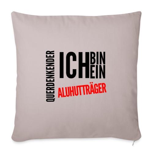 Ich bin querdenkender ALUHUTTRÄGER - Sofakissen mit Füllung 44 x 44 cm