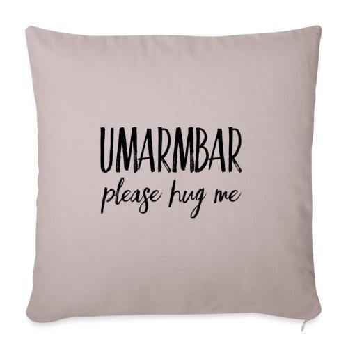 UMARMBAR - please hug me - Sofakissen mit Füllung 44 x 44 cm