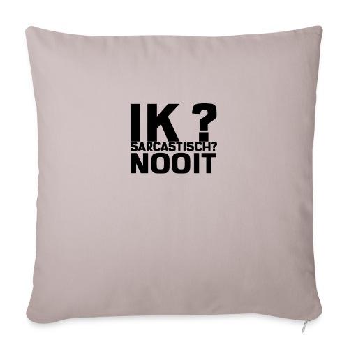IK SARCASTISCH NOOIT - Bankkussen met vulling 44 x 44 cm