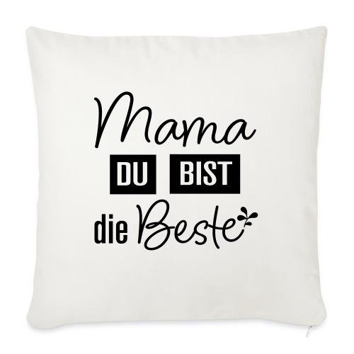 Mama du bist die Beste - Sofakissen mit Füllung 44 x 44 cm