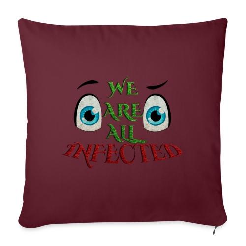We are all infected -by- t-shirt chic et choc - Coussin et housse de 45 x 45 cm