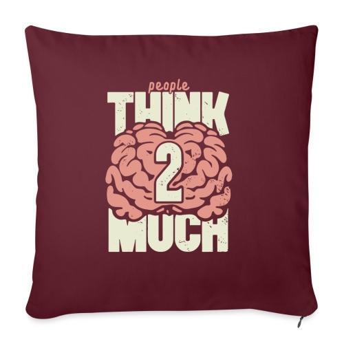 Think 2 much - Soffkudde med stoppning 44 x 44 cm