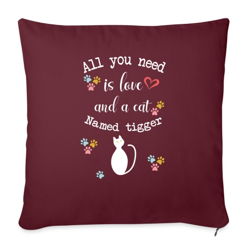 All you need is love and a cat named tigger - Coussin et housse de 45 x 45 cm