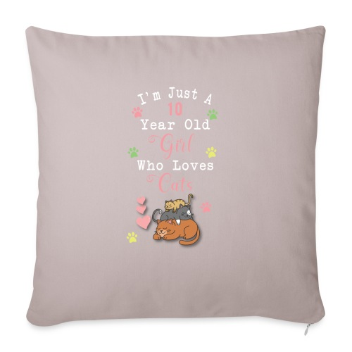 I'm just a 10 year old girl who loves cats - Coussin et housse de 45 x 45 cm