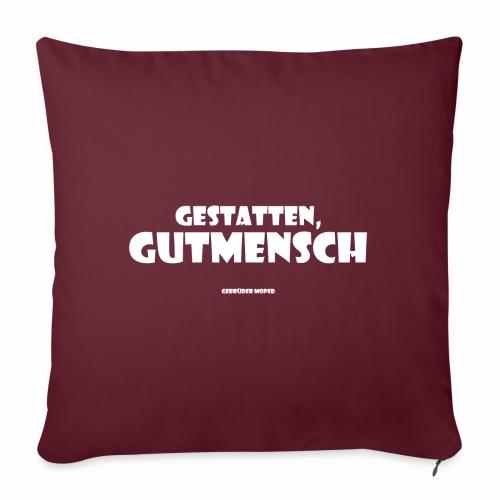 Gutmensch - Sofakissen mit Füllung 44 x 44 cm