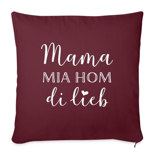 Mama mia hom di lieb - Sofakissen mit Füllung 44 x 44 cm