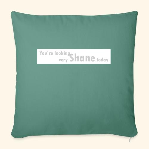 You`re looking very Shane today - Poduszka na kanapę z wkładem 44 x 44 cm