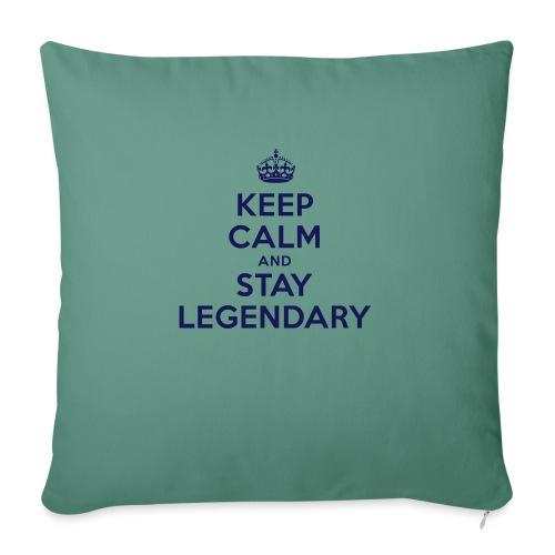 keep calm and stay legendary - Sofakissen mit Füllung 44 x 44 cm