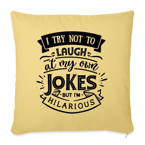I try not to laugh at my own jokes - Soffkudde med stoppning 44 x 44 cm