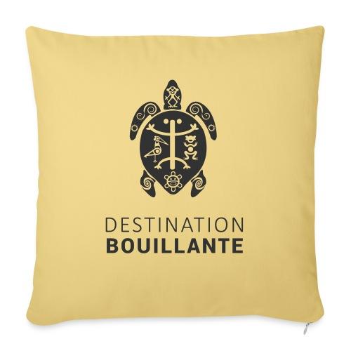 Destination Bouillante simple - Coussin et housse de 45 x 45 cm