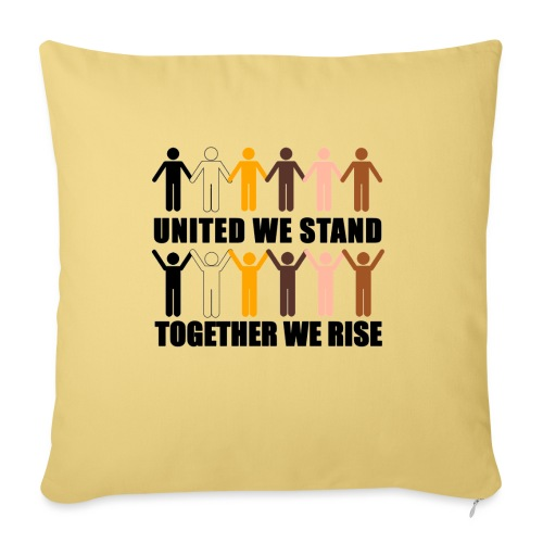 United We Stand. Together We Rise! - Sofa pillow with filling 45cm x 45cm