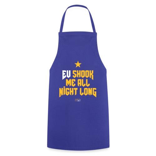 EU shook me all night long | SongsFor.EU - Cooking Apron