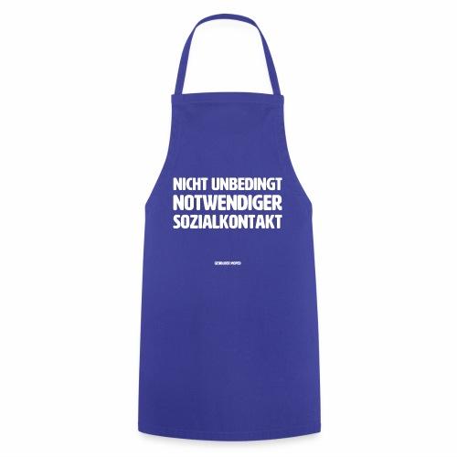 Nicht unbedingt notwendiger Sozialkontakt - Kochschürze
