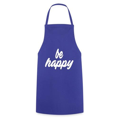 be happy - Kochschürze