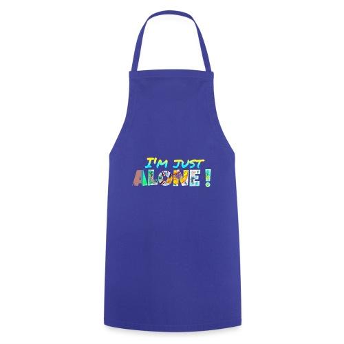 I'M JUST ALONE! - Tablier de cuisine
