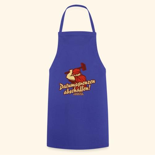 Lustiges Sprüche T Shirt Datumsgrenzen abschaffen - Kochschürze