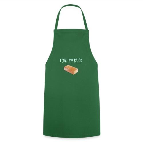 I love my brick - Cooking Apron