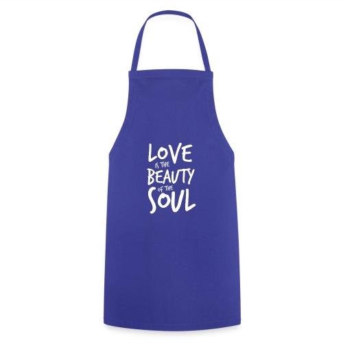 Love is the beauty of the soul B - Grembiule da cucina