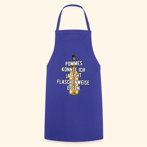 Lustiges Sprüche T-Shirt Flasche Pommes Frites - Kochschürze