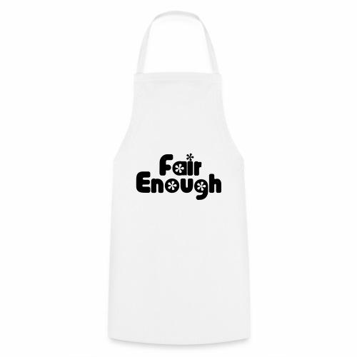 Fair Enough - Cooking Apron