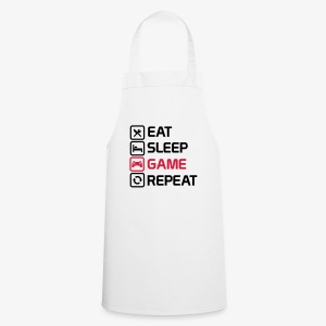 eat sleep game repeat - Cooking Apron