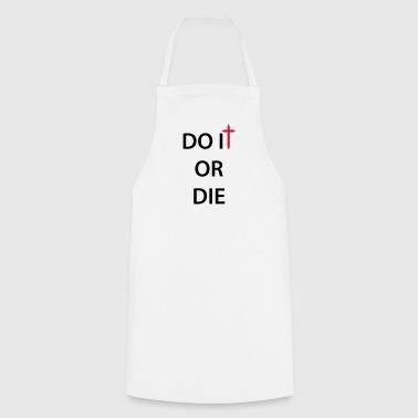 Zrobić lub umrzeć 2c - Fartuch kuchenny